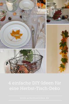 Vier einfache Ideen für eine schnelle Herbst-Tisch-Deko aus bunten Blättern. Diy Upcycling, Diy Inspiration, Decorative Plates, Table Decorations, German, Furniture, Home Decor, Beautiful Life, Natural Materials