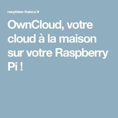 OwnCloud, votre cloud à la maison sur votre Raspberry Pi !