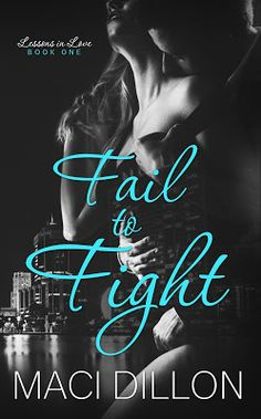Toot's Book Reviews: Spotlight, Teasers & Giveaway: Fail to Fight (Lessons In Love #1) by Maci Dillon