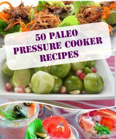 50+ Paleo Pressure Cooker Recipes