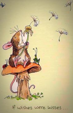 If Wishes Were Kisses I'd Blow Them All Your Way, So You'd Know I'm Still Around. . .Still Loving You, Every Day ~ c.c.c~ Illustrator: Anita Jeram
