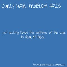 "haha so true. I am often telling Aaron ""Nooooo, my hair!"" when I'm wearing it curly."