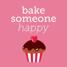 Don't just say it, bake it.