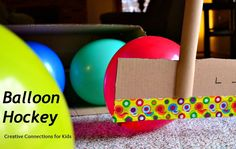 Balloon Hockey - super simple, inside, gross motor game. Creative Connections for Kids