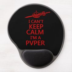 Shop Keep Calm PVP Gel Mouse Pad created by BlueRose_Design. Cant Keep Calm, Pvp, Activity Games, Gaming Computer, Colorful Backgrounds