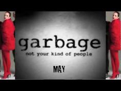 I love Shirley Manson. GARBAGE: NOT YOUR KIND OF PEOPLE (2012)
