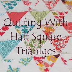 Tutorial on quilts with half square triangles.
