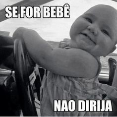 Ser for bebê não dirija