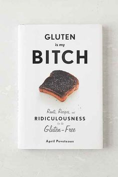 Gluten Is My B!tch: Rants, Recipes, And Ridiculousness For The Gluten-Free By April Peveteaux - Urban Outfitters Recipe Book Design, Cookbook Design, Gluten Free Recipes, New Recipes, Graphic Design Magazine, Magazine Design, Recipe Book Covers, Gluten Intolerance, Design Poster