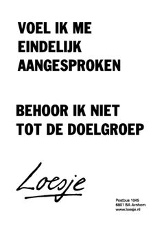 40 New Ideas For Funny Sayings Truths Schools Words Quotes, Wise Words, Best Quotes, Funny Quotes, Dutch Words, Dutch Quotes, Funny Messages, More Than Words, Funny People