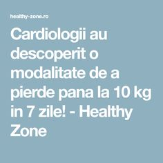 Cardiologii au descoperit o modalitate de a pierde pana la 10 kg in 7 zile! - Healthy Zone Hair Beauty, Healthy, Fitness, Christian, Cardiology, Health, Christians, Cute Hair