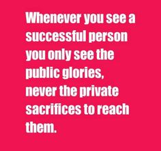 Whenever you see a successful person,  you only see the public glories, never the private sacrifices to reach them. #LegionFitness #iamlegionfit