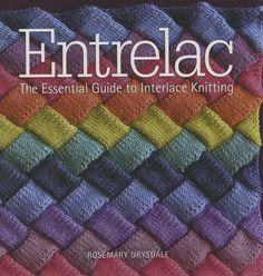 Entrelac: The Essential Guide to Interlace Knitting  from Sixth and Spring: One of today's hottest knitting trends is entrelac, a modular technique that results in striking basketwork designs of rows within rows and interlocking diamond patterns. Using only simple knit and purl stitches, knitters can create eye-catching pieces with incredible texture. Entrelac introduces both the history and how-to of this fun style, along with 20 patterns for a variety of garments, home décor items, and…