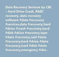 Data Recovery Services by CBL – Hard Drive Crash, RAID recovery, data recovery software #data #recovery #services,data #recovery,hard #drive #crash #recovery,hard #disk #drive #recovery,tape #data #recovery,raid #data #recovery,hard #drive #data #recovery,hard #disk #data #recovery,emergency #data #recovery,computer #data #recovery,recover #data,data #recovery #software,laptop #data #recovery,data #recovery #specialist,data #loss,restore #data,hard #drive #recovery #services…