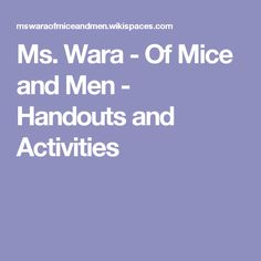 Wara - Of Mice and Men - Handouts and Activities 10th Grade English, Of Mice And Men, Lesson Plans, Ms, Literature, High School, The Unit, Activities, How To Plan