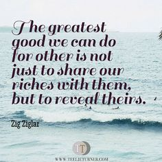 Quotes of the Day www.teelieturner.com The greatest good... #inspirationalquotes