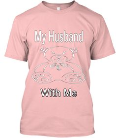 My Husband With Me Pale Pink T-Shirt Front