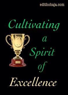 CULTIVATING A SPIRIT OF EXCELLENCE by AILIE BAUMANN | Edith Ohaja
