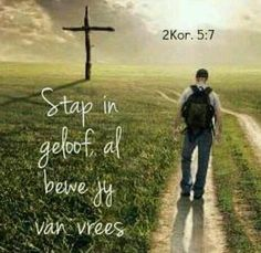 Stap in geloof,, al bewe jy van vrees. Prayer Verses, Bible Verses Quotes, Me Quotes, Motivational Quotes, Qoutes, Afrikaanse Quotes, God Is, Inspirational Prayers, Sunday Quotes