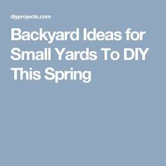 Backyard Ideas for Small Yards To DIY This Spring