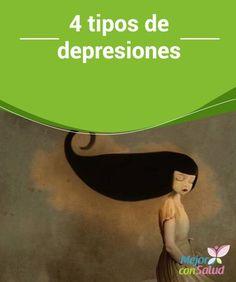 4 tipos de depresiones frecuentes  La depresión es un problema que afecta a muchas personas. Ya sea por nuestra forma de ser, la genética o, simplemente, porque la vida no nos ha tratado bien.