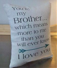 Brother birthday gift, cotton throw pillow, love quote from sister, canvas cushion – Gift Ideas Love My Brother Quotes, Brother Birthday Quotes, Little Boy Quotes, I Love My Brother, Birthday Gifts For Brother, Birthday Quotes For Him, Nephew Quotes, Quotes About Brothers, Brother Gifts