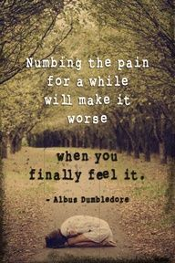 numbing sinks you into the dark places in your mind and soul . . . . but you are strong enough to climb out . . .release the pain, start healing, talk with someone (therapist, friend, pastor and the One who will catch you)