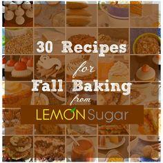 Lemon Sugar | 30 Recipes for Fall Baking | http://lemon-sugar.com