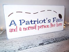 """New England Patriots funny Football Sign  'A Patriots fan and a normal person live here""""  #tom #brady"""