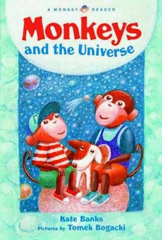 East Rockaway Public Library: Read This! Easy Readers  Monkeys and the Universe by Kate Banks with illustrations by Tomek Bogacki
