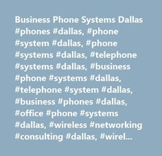 Business Phone Systems Dallas #phones #dallas, #phone #system #dallas, #phone #systems #dallas, #telephone #systems #dallas, #business #phone #systems #dallas, #telephone #system #dallas, #business #phones #dallas, #office #phone #systems #dallas, #wireless #networking #consulting #dallas, #wireless #networking #dallas, #wireless #networking #services #dallas, #wireless #networking #company #dallas, #wireless #networking #support #dallas, #paging #consulting #dallas, #paging #dallas, #paging…