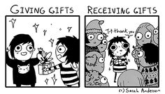 So true!! I like giving gifts to see people smile but now I don't like getting gifts. Its awkward....