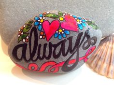 Always / painted rock / Sandi Pike Foundas / by LoveFromCapeCod