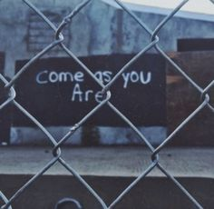 .Come as you are.