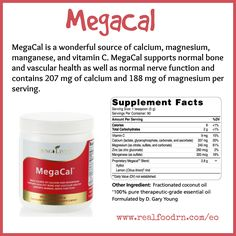 MegaCal is a wonderful source of calcium, magnesium, manganese, and vitamin C. #MegaCal supports normal bone and vascular health as well as normal nerve function and contains 207 mg of calcium and 188 mg of magnesium per serving.
