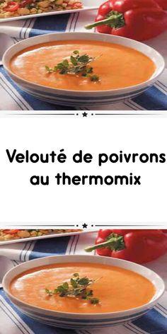 Veloute de poivrons au thermomix une délicieuse soupe rouge pour dîner. facile à cuisiner chez vous avec la recette du veloute de poivrons au thermomix