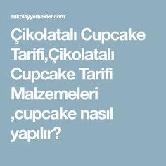 Çikolatalı Cupcake Tarifi,Çikolatalı Cupcake Tarifi Malzemeleri ,cupcake nasıl yapılır?