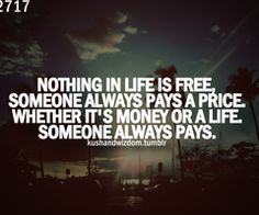 nothing is free, complimentary ,,,…  ..Always, always true …you will pay a price..,