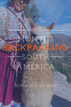The Travel Natural   The Cost of Backpacking South America for Six Months