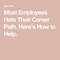"Only 37 percent of employees in one survey were ""very happy"" with their career path. Employers should be worried. Career Path, Career Change, Paths, Entrepreneur"