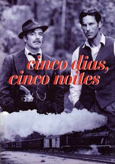 Cinco Dias, Cinco noites Realizador: José Fonseca e Costa 1996