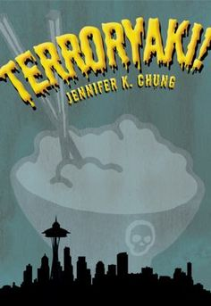Terroryaki by Jennifer K. Chung: Quirky novel about two sisters -- and a food truck with to-die-for teriyaki. Winner of the 3-Day Novel writing contest.