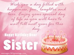 birthday wishes for sister.The Best Birthday Wishes for A Sister Happy Birthday Dear Sister, Birthday Greetings For Sister, Birthday Messages For Sister, Sister Birthday Quotes, Best Birthday Wishes, Very Happy Birthday, Happy Birthday Cards, Sister Quotes, Bff Quotes
