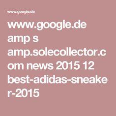 www.google.de amp s amp.solecollector.com news 2015 12 best-adidas-sneaker-2015