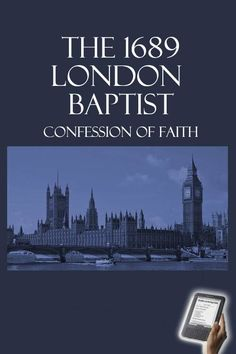 The London Baptist Confession of Faith of 1689 (eBook) | Monergism
