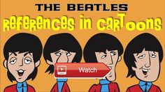 Beatles references and appearances in cartoons from TV shows  UPDATED REUPLOAD Read the description Featuring The Simpsons South Park Family Guy Futurama American Dad Powerpuff