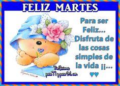 Buenos Deseos para TI y para MÍ: * Para ser Feliz... Disfruta las cosas simples de ...