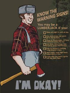 You may be a lumberjack. Never enough python on pinterest and it upsets me.
