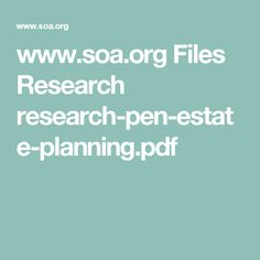 www.soa.org Files Research research-pen-estate-planning.pdf