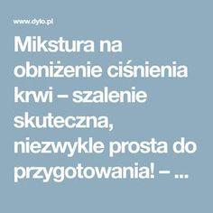 Mikstura na obniżenie ciśnienia krwi – szalenie skuteczna, niezwykle prosta do przygotowania! – Dylo.pl